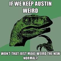 keep_austin_weird_image courtesy of chucklesnetwork.com