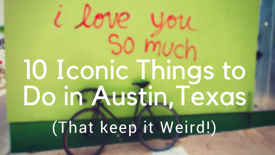 10 Iconic Things to Do in Austin, Texas