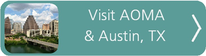 Visit AOMA and Austin, TX