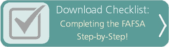 Download Checklist: Completing the FAFSA Step-by-Step